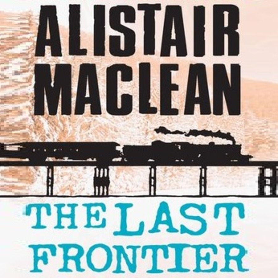 the last frontier alistair maclean book review
