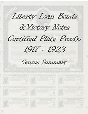 Liberty Loan Bonds & Victory Notes Certified Plate Proofs, 1917-1923 Census Summary
