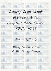 Liberty Loan Bonds & Victory Notes Certified Plate Proofs: 1917-1923 (vol. 5, part 1)