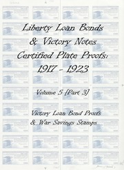 Liberty Loan Bonds & Victory Notes Certified Plate Proofs: 1917-1923 (vol. 5, part 3)