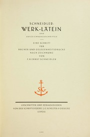 Schneidler Werk-Latein und Auszeichnungsschriften : eine Schrift fur Bücher und Gelegenheitsdrucke nach Zeichnung von F.H. Ernst Schneidler