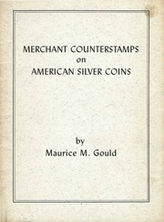 Merchant Counterstamps on American Silver Coins