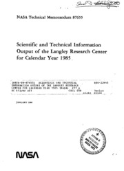 NASA Technical Reports Server (NTRS) 19860012974: Scientific and technical information output of the Langley Research Center for Calendar Year 1985