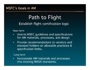 NASA Technical Reports Server NTRS 20140016515: Additive Manufacturing for Propulsion Systems at MSFC: A Path to Flight