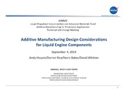 NASA Technical Reports Server NTRS 20140016675: Additive Manufacturing Design Considerations for Liquid Engine Components