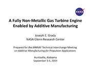 NASA Technical Reports Server NTRS 20150002084: A Fully Non-metallic Gas Turbine Engine Enabled by Additive Manufacturing