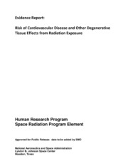 NASA Technical Reports Server NTRS 20150016006: Evidence Report: Risk of Cardiovascular Disease and Other Degenerative Tissue Effects from Radiation Exposure
