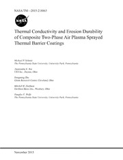 NASA Technical Reports Server NTRS 20150023043: Thermal Conductivity and Erosion Durability of Composite Two-Phase Air Plasma Sprayed Thermal Barrier Coatings