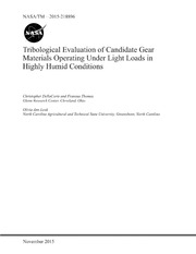 NASA Technical Reports Server NTRS 20150023048: Tribological Evaluation of Candidate Gear Materials Operating Under Light Loads in Highly Humid Conditions