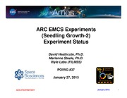 NASA Technical Reports Server NTRS 20150023561: ARC EMCS Experiments Seedling Growth-2 Experiment Status