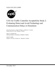NASA Technical Reports Server NTRS 20160000774: UAS Air Traffic Controller Acceptability Study. 2; Evaluating Detect and Avoid Technology and Communication Delays in Simulation