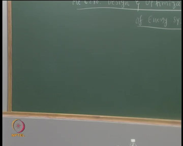 NPTEL Lectures: Mechanical Engineering - Design and Optimization of Energy  systems