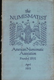 The Numismatist, April 1951