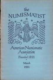 The Numismatist, March 1951