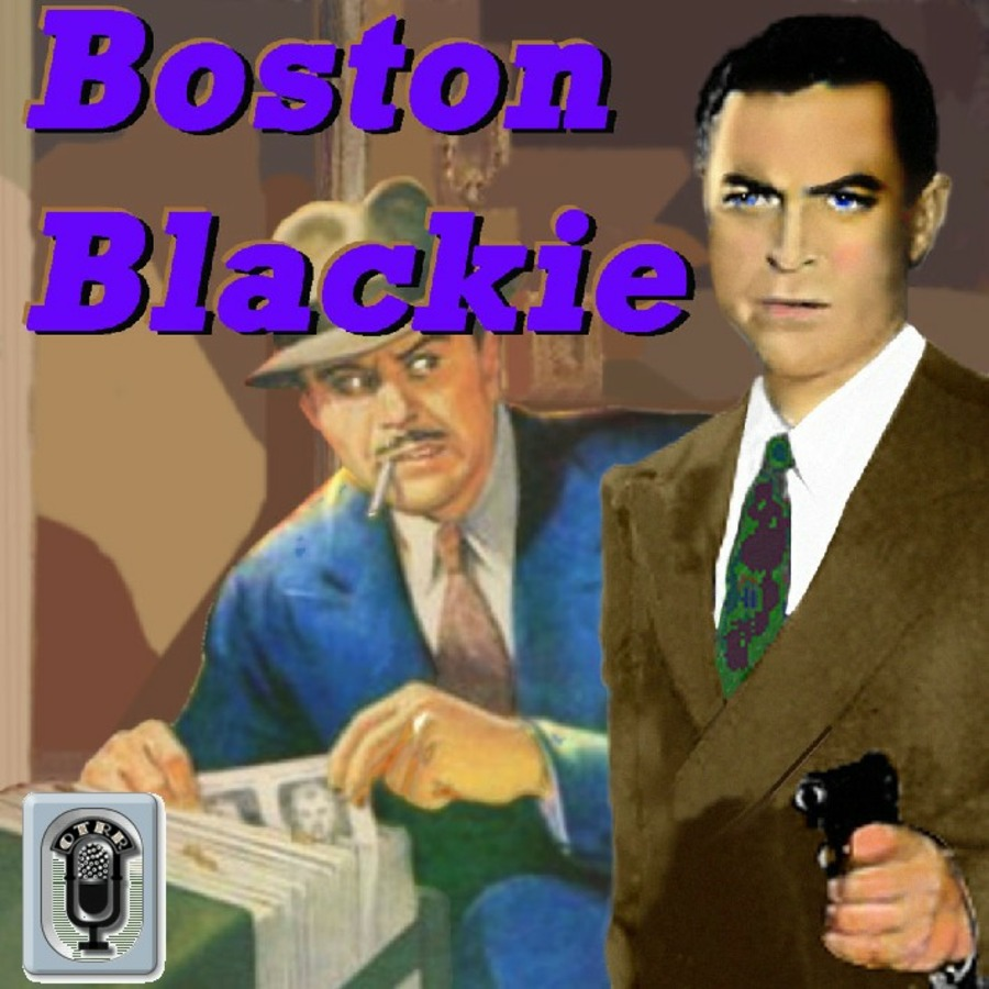 Boston Blackie - Single Episodes : Old Time Radio Researchers Group