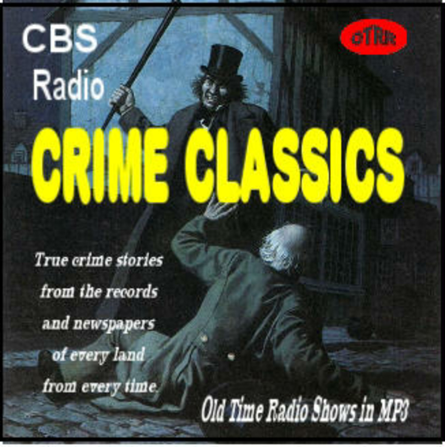 Crime Classics - Single Episodes : Old Time Radio