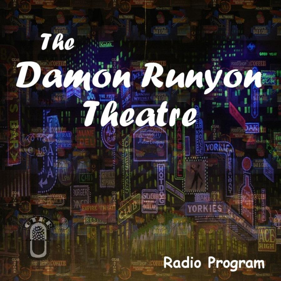 The Damon Runyon Theatre - Single Episodes : Old Time Radio