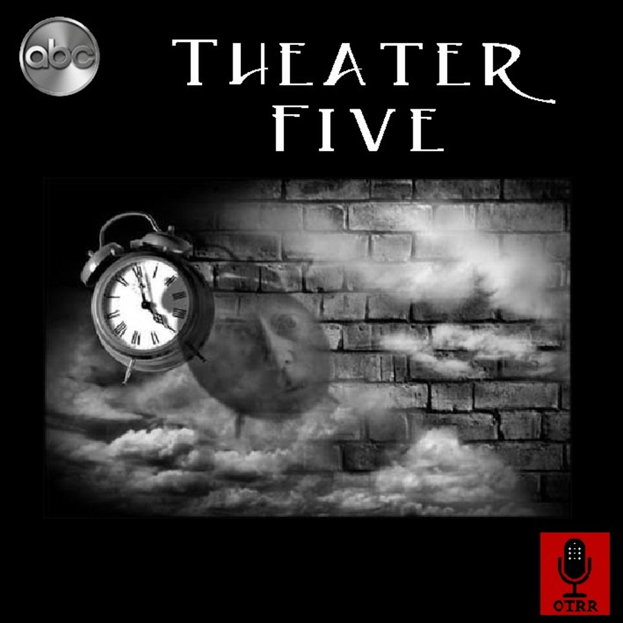 Theater Five - Single Episodes : Old Time Radio Researchers Group