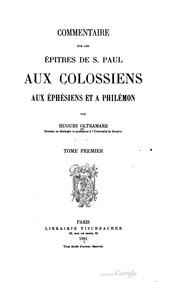 Commentaire sur les Epitres de S. Paul aux Colossiens, aux Ephésiens et à Philémon - Tome 1