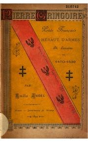 Pierre Gringoire, poète français, héraut d-armes du duc de Lorraine 1470-1539