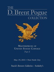 The D. Brent Pogue Collection, Masterpieces of United States Coinage, Part I