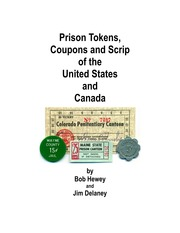 Prison Tokens, Coupons and Scrip of the United States and Canada