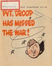 Pvt. Droop has Missed the War