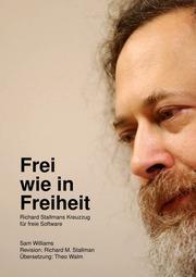 R. Stellman Frei Wie In Freiheit Richard Stallmans Kreuzzug Für Freie Software