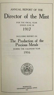 Annual Reports of the Director of the Mint to Secretary of the Treasure. 1907-1953; Miscellaneous Registers, Ledgers, Letter Press Books and Other Bound Volumes (1873-1975)