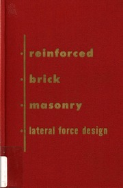 Reinforced brick masonry and lateral force design  : Harry C