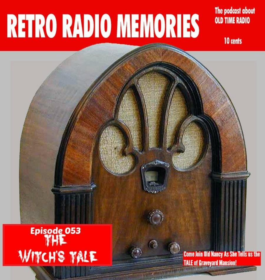 Retro Radio Memories Episode 053 (The Witch's Tale) : Vic