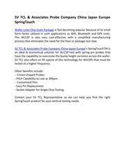 sv tcl associates probe company Sv tcl och medarbetare erbjuder ett brett utbud av kretsmönster utnyttjas i många populära konsument applikationer här är en fortsättning på föregående lista publiceras på denna webbplats: 1 vertikala utrymme transformers-sv tcl triotm vertikala och logictouchtm fine-pitch vertikala teknik ger en interconnect, kallas även en utrymme transformator (st), används mellan-kretskortet .