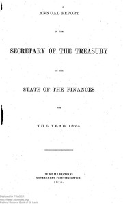 Report of the Secretary of the Treasury on the State of the Finances (1874)