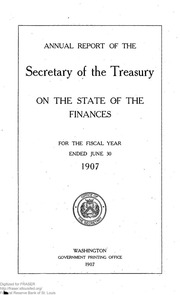 Report of the Secretary of the Treasury on the State of the Finances (1907)