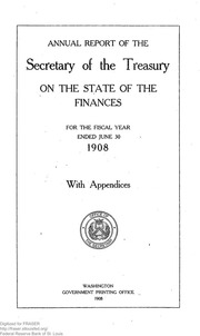 Report of the Secretary of the Treasury on the State of the Finances (1908)