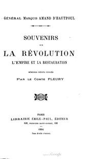 Souvenirs sur la Révolution, l-Empire et la Restauration : mémoires inédits