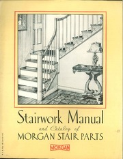 Stairwork Manual And Catalog Of Morgan Stair Parts