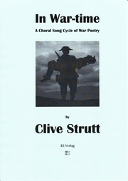 In War-time: A Choral Song Cycle of War Poetry