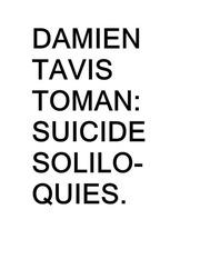 Suicide Soliloquies by Damien Tavis Toman