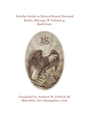 Tabular Guide to United States National Banks, 1863-1935, Volume 4: Bank Lists