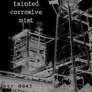 Tainted Corrosive Mist - Neunundfuenfzig
