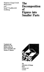 The Decomposition of Figures Into Smaller Parts (Popular Lectures in Mathematics)