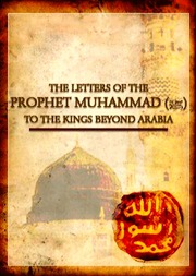 The Letters Of The Prophet Muhammad To The Kings Beyond Arabia pdf