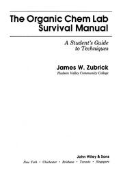 the organic chem lab survival manual james w zubrick free rh archive org the organic chem lab survival manual 9th ed the organic chem lab survival manual 10th edition