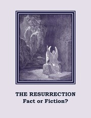 The Resurrection - Fact or Fiction?