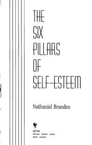 The Six Pillars Of Self Esteem : Nathaniel Branden : Free Download