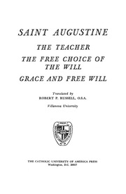 augustine on free choice of the will The book deals more with the problem of evil than with the problem of free choice augustine has a good deal to say about our subject in his confessions, where he reviews his life up to his conversion and return to north africa middle east resources.