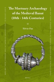The mortuary archaeology of the medieval Banat 10th-14th centuries