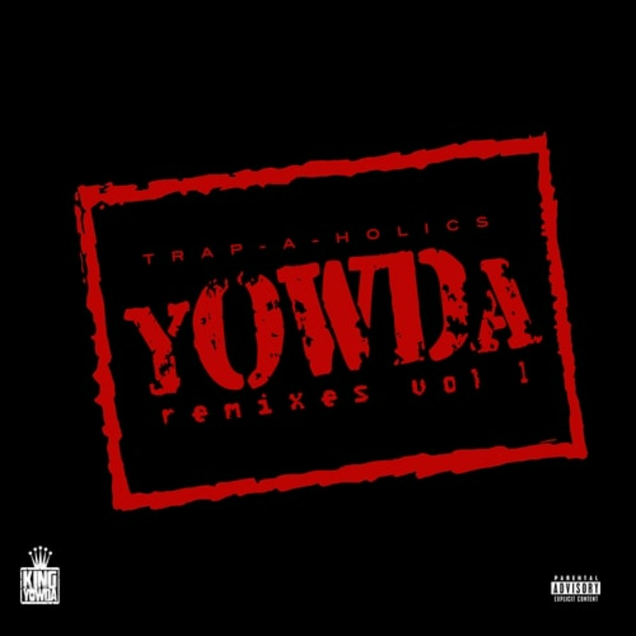 Trap-A-Holics Presents Yowda - Remixes Vol  1-2017 : Free