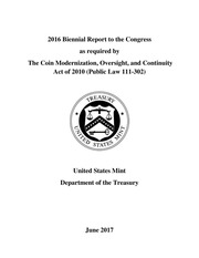 2016 Biennial Report to the Congress as required by The Coin Modernization, Oversight, and Continuity Act of 2010 (Public Law 111-302)